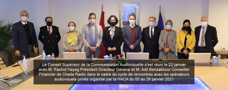 Le Conseil Supérieur de la Communication Audiovisuelle s'est réuni le 22 jan avec M. Rachid Hayeg Président Directeur Général et M. Adil Benzakkour Conseiller Financier de Chada Radio dans le cadre du cycle de rencontres avec les opérateurs audiovisuels