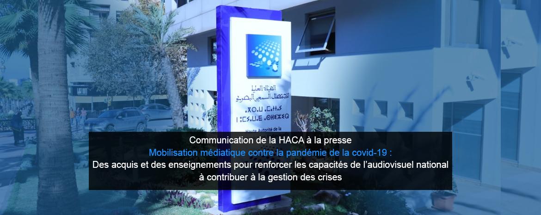 Communication de la HACA à la presse - Mobilisation médiatique contre la pandémie de la covid-19 : Des acquis et des enseignements pour renforcer les capacités de l'audiovisuel national à contribuer à la gestion des crises