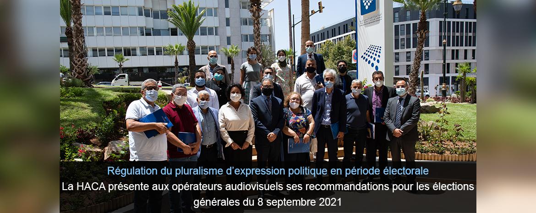 Régulation du pluralisme d'expression politique en période électorale La HACA présente aux opérateurs audiovisuels ses recommandations pour les élections générales du 8 septembre 2021