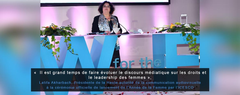 « Il est grand temps de faire évoluer le discours médiatique sur les droits et le leadership des femmes », Latifa Akharbach, Présidente de la HACA à la cérémonie officielle de lancement de l'Année de la Femme par l'ICESCO