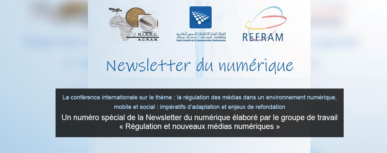 La conférence internationale sur le thème : la régulation des médias dans un environnement numérique, mobile et social : impératifs d'adaptation et enjeux de refondation  Un numéro spécial de la Newsletter du numérique élaboré par le groupe de travail « R