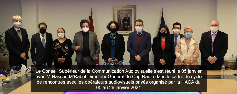 Le Conseil Supérieur de la Communication Audiovisuelle s'est réuni le 05 janvier avec M Hassan M'Rabet Directeur Général de Cap Radio dans le cadre du cycle de rencontres avec les opérateurs audiovisuels privés organisé par la HACA du 05 au 26 janvier2021