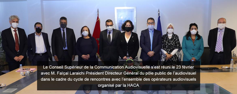 Le Conseil Supérieur de la Communication Audiovisuelle s'est réuni le 23 février avec M. Faïçal Laraichi Président Directeur Général du pôle public de l'audiovisuel dans le cadre du cycle de rencontres avec l'ensemble des opérateurs audiovisuels