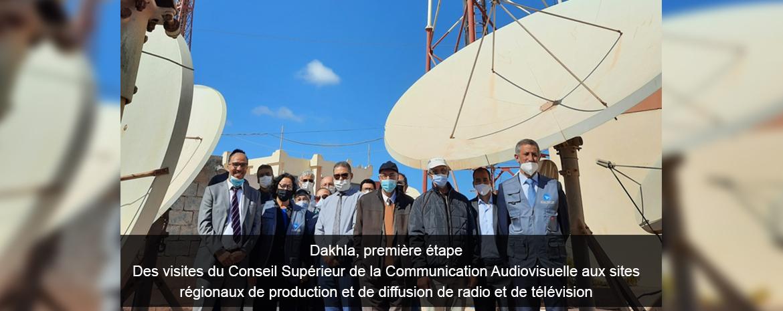 Dakhla, première étape Des visites du Conseil Supérieur de la Communication Audiovisuelle aux sites régionaux de production et de diffusion de radio et de télévision
