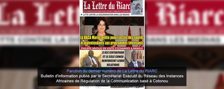 Parution du dernier numéro de La Lettre du RIARC   Bulletin d'information publié par le Secrétariat Exécutif du Réseau des Instances Africaines de Régulation de la Communication basé à Cotonou