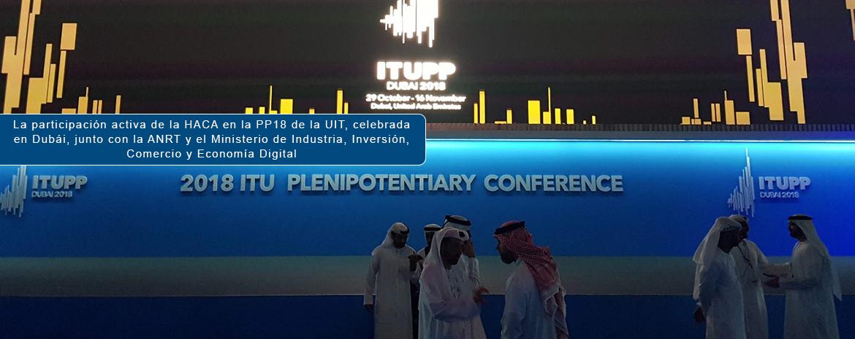 La participación activa de la HACA en la PP18 de la UIT, celebrada en Dubái, junto con la ANRT y el Ministerio de Industria, Inversión, Comercio y Economía Digital