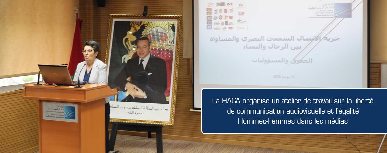 La HACA organise un atelier de travail sur la liberté de communication audiovisuelle et l'égalité Hommes-Femmes dans les médias