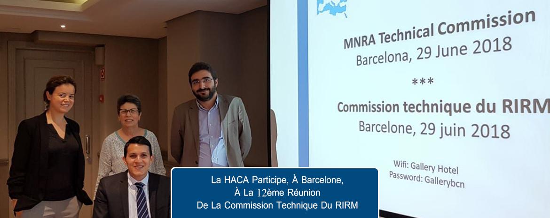 LA HACA PARTICIPE, À BARCELONE, À LA 12ÈME RÉUNION DE LA COMMISSION TECHNIQUE DU RIRM