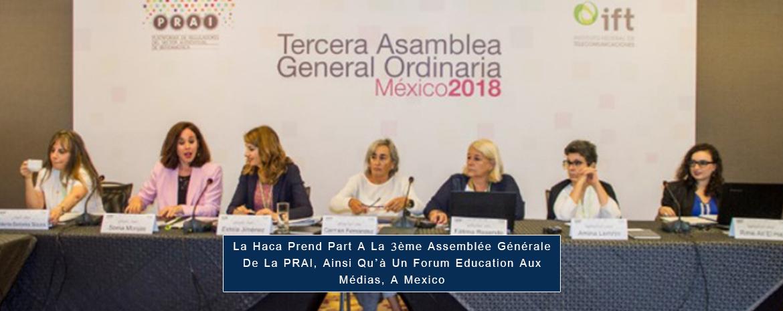 La HACA Prend Part A La 3ème Assemblée Générale De La PRAI, Ainsi Qu'à Un Forum Education Aux Médias, A Mexico