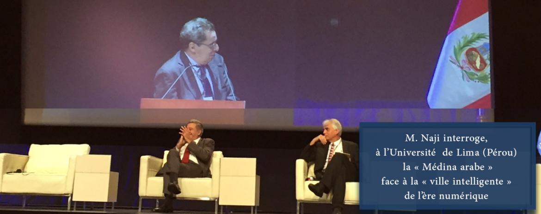 M. Naji interroge, à l'Université de Lima (Pérou) la « Médina arabe » face à la « ville intelligente » de l'ère numérique