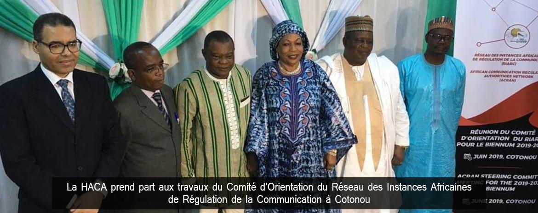 La HACA prend part aux travaux du Comité d'Orientation du Réseau des Instances Africaines de Régulation de la Communication à Cotonou